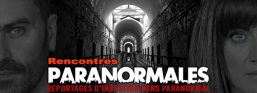 Rencontres Paranormales – chasseurs de fantômes